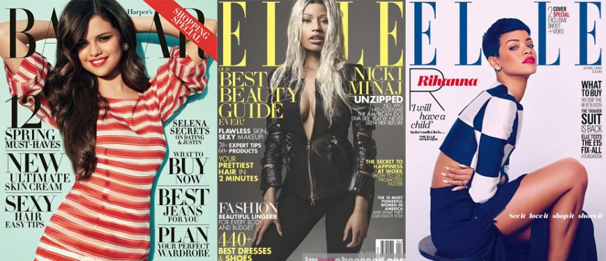 Selena Gomez for Harper's Bazaar, Nicki Minaj for Elle, Rihanna for Elle UK April 2013.