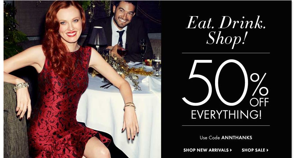 Ann Taylor - 50% off everything with code ANNTHANKS.