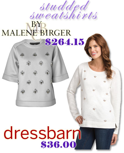Jeweled sweatshirt. Malene Birger - sweatshirt $264.15. Dress Barn - sweatshirt $36.00.