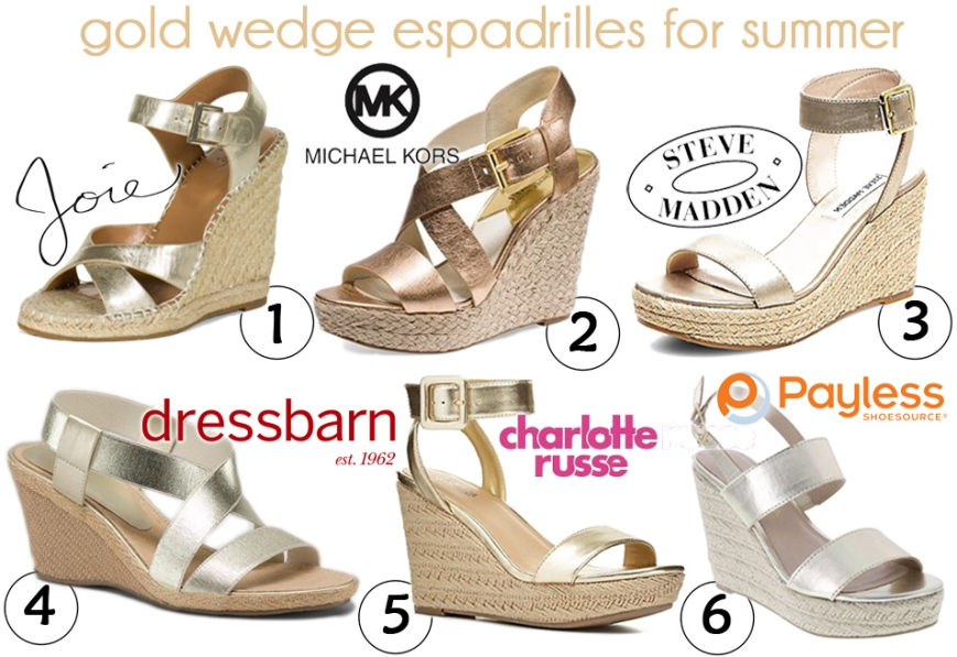 gold wedge espadrilles for summer - Joie ($192.50), MK Michael Kors ($150.00), Steve Madden ($79.95), Dress Barn ($40.00), Charlotte Russe ($35.99), & Payless ($15.00).