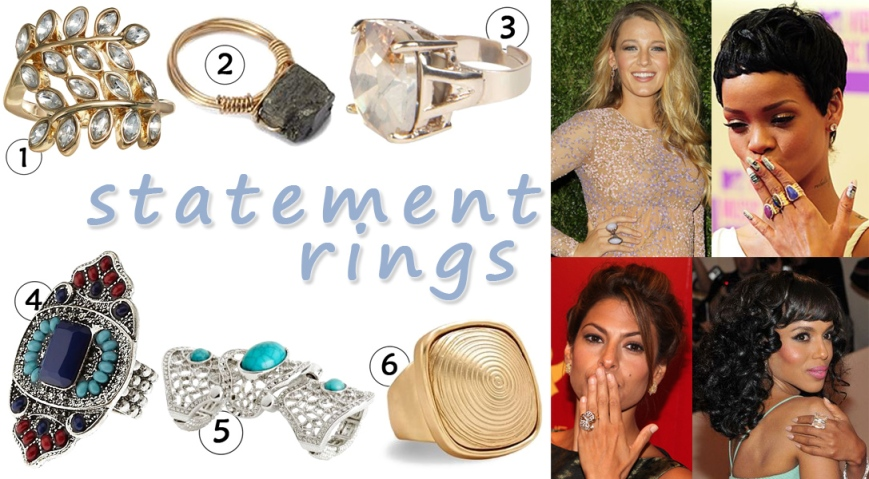 Blake Lively, Rihanna, Eva Mendes, & Kerry Washington wearing statement rings. 1. LC Lauren Conrad leaf ring ($6.40) @Kohl's, 2. faux stone ring ($4.90) @Forever 21, 3. diamante ring ($7.00) @Boohoo, 4. faceted stone cocktail ring ($6.00) @Charlotte Russe, 5. three-part ring ($9.95) @H&M, & 6. etched ring ($10.00) in gold @Chicos.