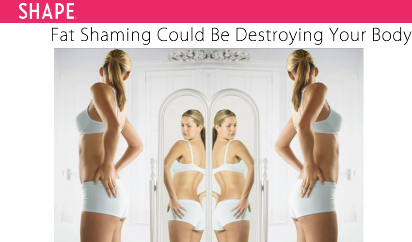 Fat Shaming Could Be Destroying Your Body