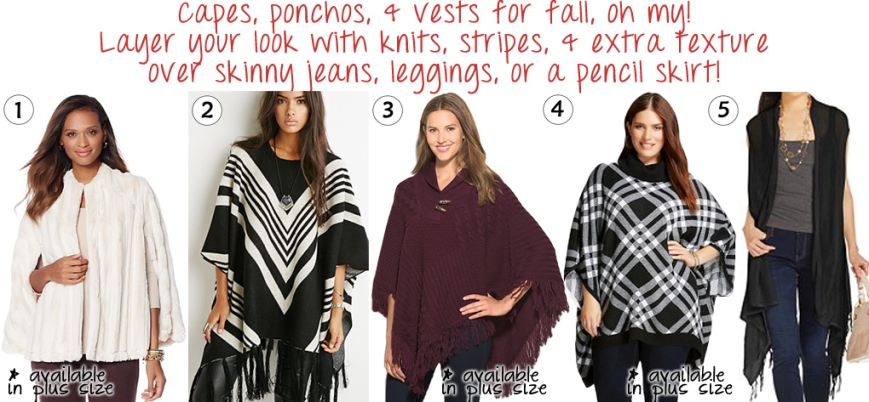 The Stylish Five - Capes, Ponchos, & Vests for fall & for all.